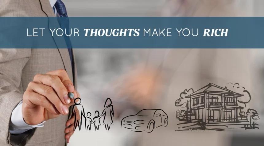 अपने विचार आपको अमीर बनाते हैं