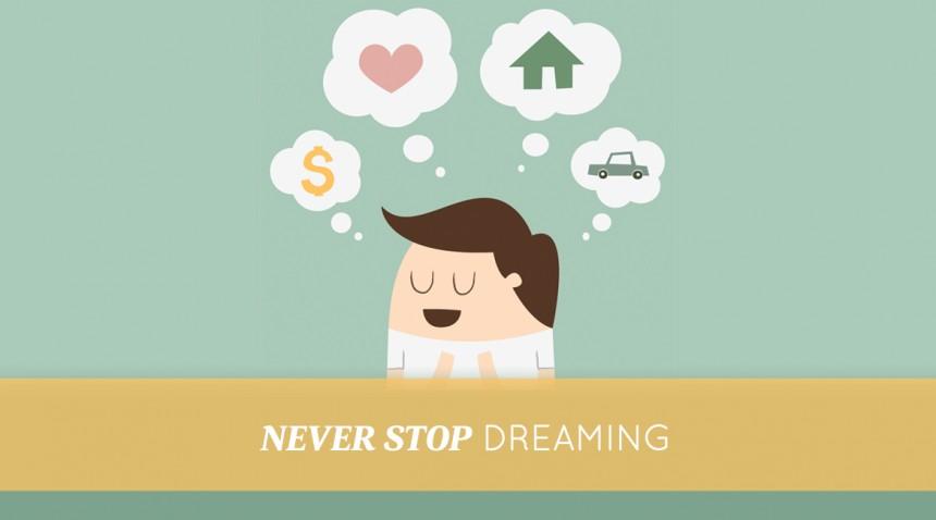 सपने देखना कभी बंद नहीं करें