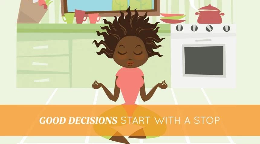 अच्छे निर्णय एक स्टॉप के साथ शुरू करें