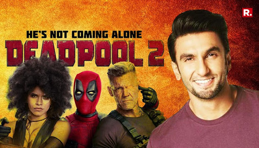 Ever Thought Deadpool 2 Movie Trailer in Hindi, Watch The Trailer In Ranveer Singh Voice