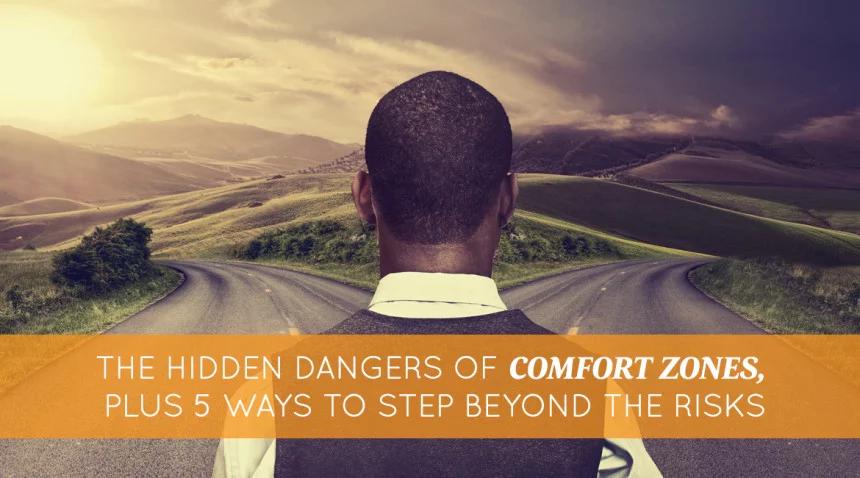 आराम क्षेत्र के छिपे खतरे, जोखिम से परे कदम उठाने के 5 तरीके