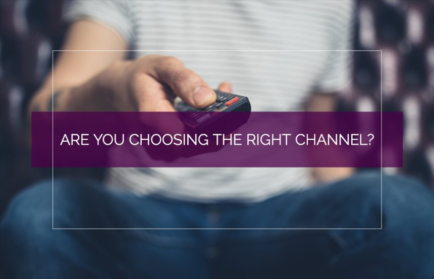 क्या आप सही चैनल चुन रहे हैं?