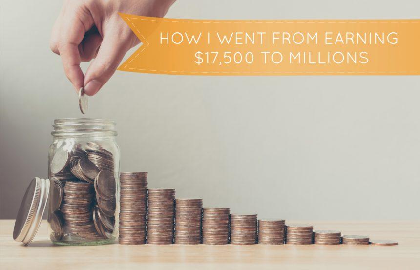 मैं $ 17,500 मिलियन से कमाई करने के लिए कैसे चला गया