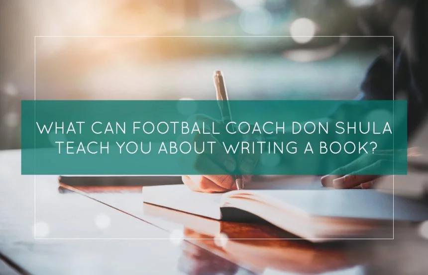 एक फुटबॉल लिखने के बारे में फुटबॉल कोच डॉन शुला आपको क्या सिखा सकता है?